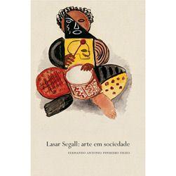 Lasar Segall: Arte em Sociedade