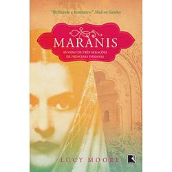 Maranis: Três Gerações de Princesas Indianas - Lucy Moore