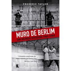 Muro de Berlim: um Mundo Dividido 1961 - 1989