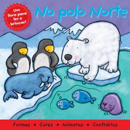 No Polo Norte: um Livro para Ler e Brincar
