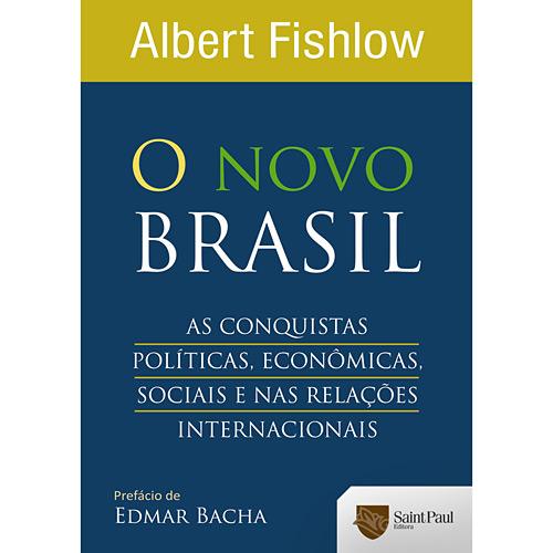 Novo Brasil: as Conquistas Políticas, Econômicas, Socias e nas Relações Internacionais, O