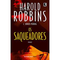Os Saqueadores - Harold Robbins e Junius Podrug