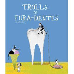 Trolls, os Fura-dentes