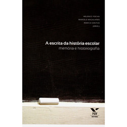 Escrita da Historia Escolar, A: Memoria e Historiografia