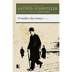 As Grandes Obras de Arthur Schnitzler - o Médico das Termas