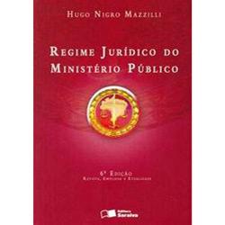 Regime Juridico do Ministerio Publico (2007 - Edição 6)