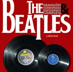 Beatles, The - Gravacoes Comentadas e Discografia Completa