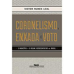 Coronelismo Enxada e Voto: o Município e o Regime Representativo no Brasil