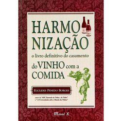Harmonizacao o Livro Definitivo do Casamento do Vinho Com a Comida