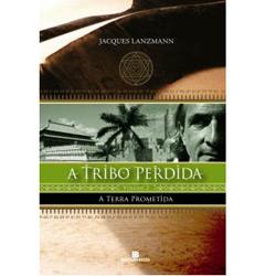 A Tribo Perdida - a Terra Prometida - Volume 2