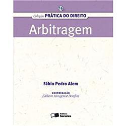 Arbitragem - Vol. 16 - Coleção Prática do Direito