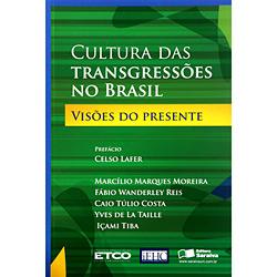 Cultura das Transgressões no Brasil: Visões do Presente