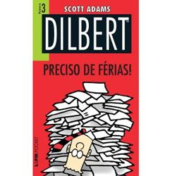 Dilbert - Preciso de Ferias - Vol.3