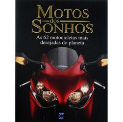 Motos dos Sonhos - as 62 Motocicletas Mais Desejadas do Planeta