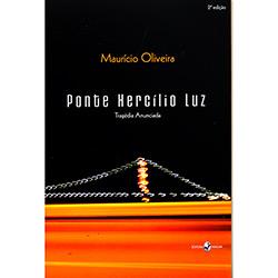 Ponte Hercílio Luz: Tragédia Anunciada