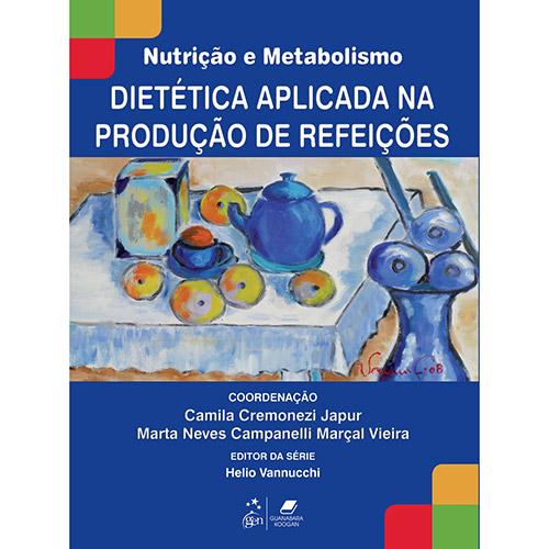 Série Nutrição e Metabolismo - Dietética Aplicada - na Produção de Refeições
