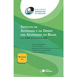 Saraiva de Legislação - Estatuto da Advocacia e da Ordem dos Advogados do Brasil