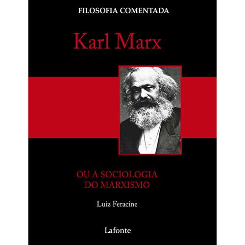 Karl Marx - Ou a Sociologia do Marxismo - Coleção Filosofia Comentada (0)