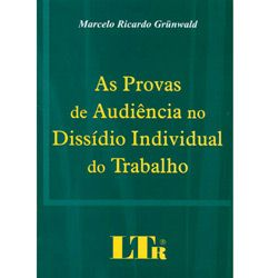 Provas de Audiencia no Dissidio Individual do Trabalho, As