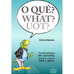 O Que? What? Uot?