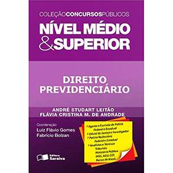 Concursos Públicos - Direito Previdenciário: Nível Médio e Superior - Flávia Cristina M. de Andrade, Andre Studart Leitão