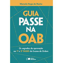 Guia Passe na Oab: os Segredos da Aprovação na 1 e 2 Fase do Exame de Ordem