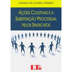 Ações Coletivas e a Substituição Processual Pelossindicatos