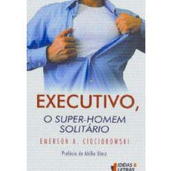 Executivo: o Super-homem Solitário - Coleção Management
