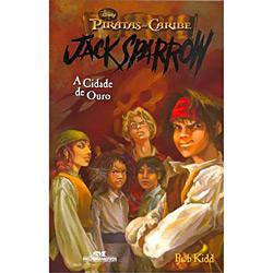 Cidade do Ouro, a - Vol.7 - Coleção Piratas do Caribe - Jack Sparrow