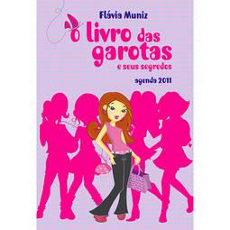 Livro das Garotas e Seus Segredos, o - Agenda 2011