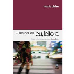 Melhor do Eu, Leitora, o - Depoimentos Reais Publicados pela Marie Claire