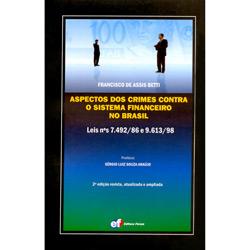 Aspectos dos Crimes Contra o Sistema Financeiro no Brasil: Leis Nºs 7.492/86 e 9.613/98
