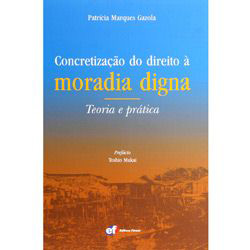 Concretização do Direito à Moradia Digna: Teoria e Prática