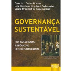 Governanca Sustentavel - nos Paradigmas Sistemico e Neoconstitucional