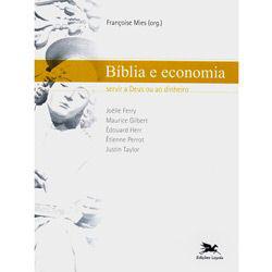Biblia e Economia - Servir a Deus Ou ao Dinheiro