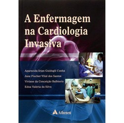Enfermagem na Cardiologia Invasiva, A