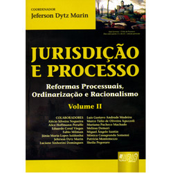 Jurisdicao e Processo Ii - Reformas Processuais, Ordinarizacao e Racionalis