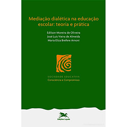 Mediacao Dialetica na Educacao Escolar - Teoria e Pratica