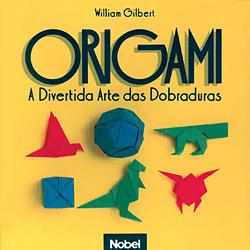 Origami - a Divertida Arte das Dobraduras