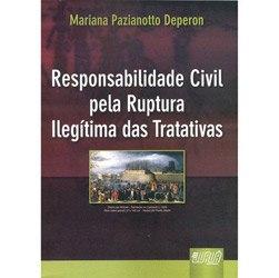 Responsabilidade Civil pela Ruptura Ilegitima das Tratativas