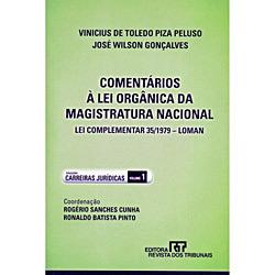 Carreiras Jurídicas - Comentários à Lei Orgânica da Magistratura Nacional - Vol.1 - Lei Complementar 35/1979 Loman