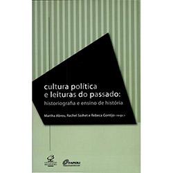 Cultura Política e Leituras do Passado: Historiografia e Ensino de História - Rachel Soihet
