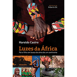 Luzes da Africa: Pai e Filho em Busca da Alma de um Continente