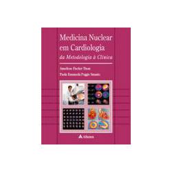 Medicina Nuclear em Cardiologia da Metodologia a C