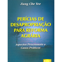 Pericias de Desapropriacao para Reforma Agraria - Aspectos Processuais e Ca