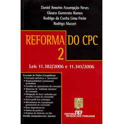 Reforma do Cpc: Leis 11.382 - 2006 e 11.341 - 2006 - Vol.2