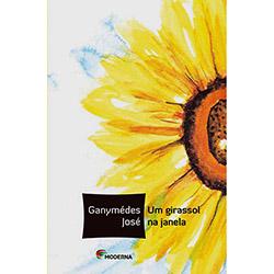 Veredas - um Girassol na Janela - Ganymédes José