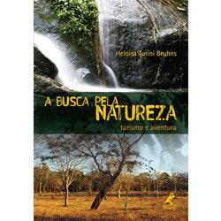Busca pela Natureza, a - Turismo e Aventura