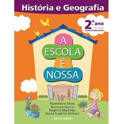 Escola É Nossa, a - História e Geografia - 2 Ano