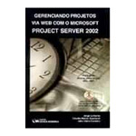 Gerenciando Projetos Via Web Com Microsoft Project Server 2002